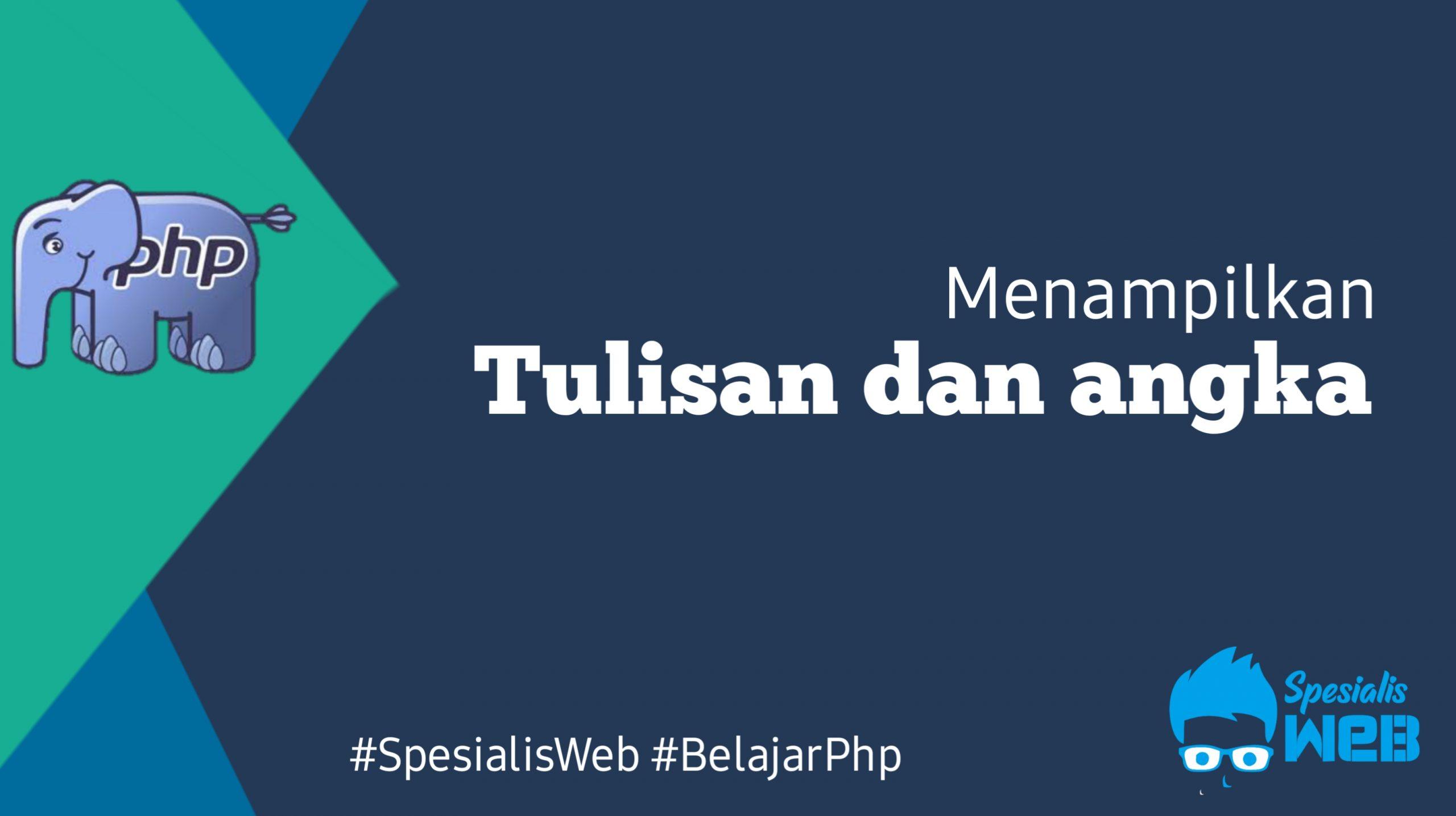Menampilkan Tulisan dan Angka pada PHP