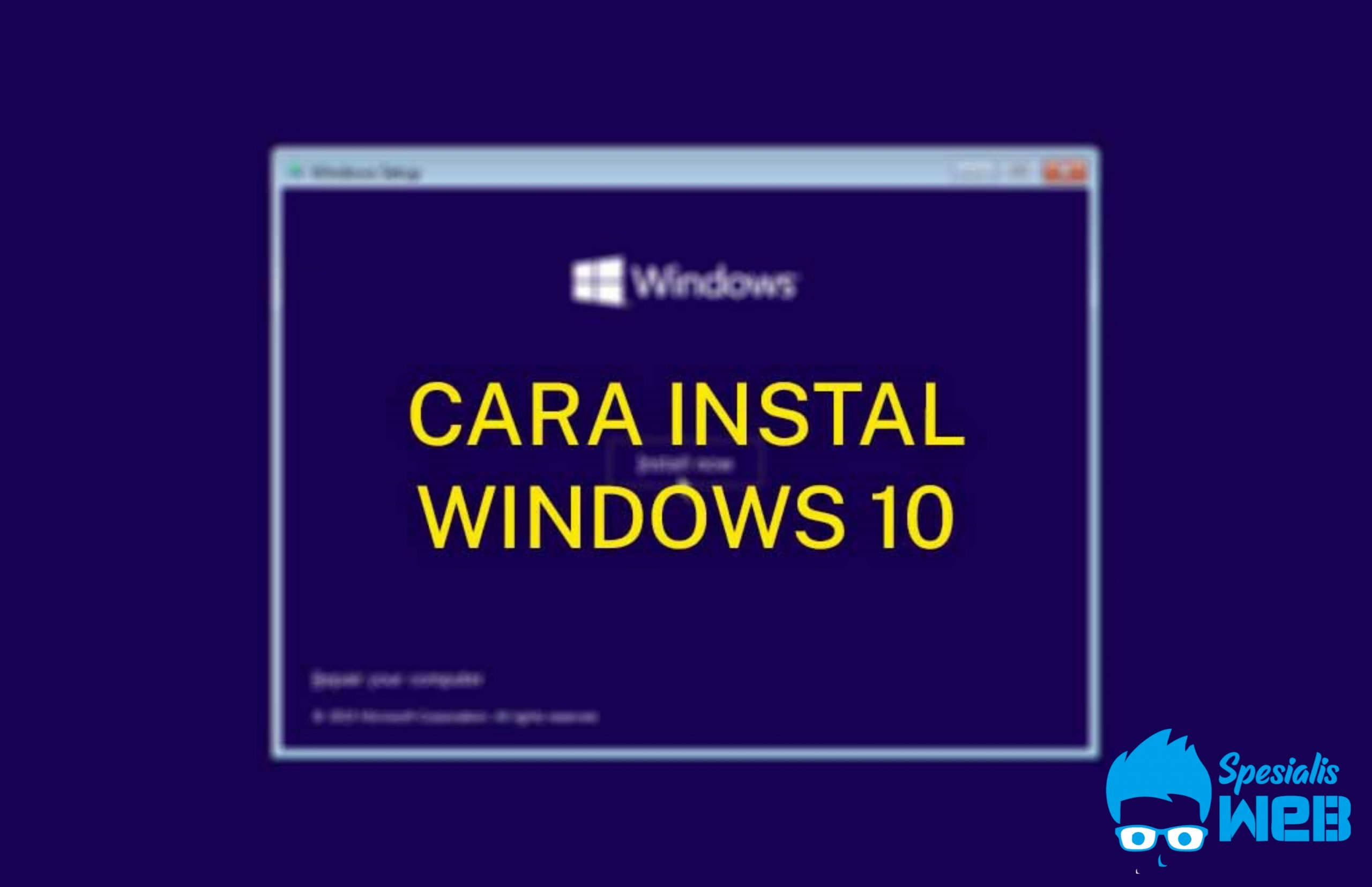 Tutorial Cara Menginstal Windows 10 Mengunakan Flashdisk
